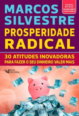 Prosperidade Radical 2 320x468 - Novo livro do economista Marcos Silvestre ensina como fugir das ciladas financeiras na hora de comprar ou investir
