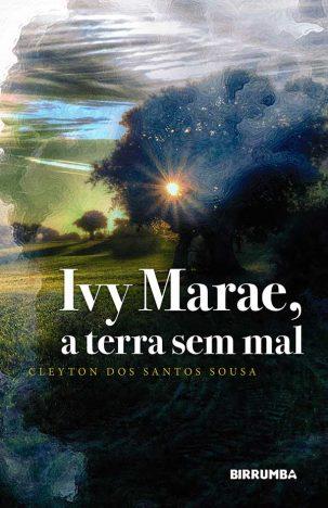 Ivy Marae 303x468 - Lançamento do livro Ivy Marae, a terra sem mal acontece dia 12 de maio, em Porto Alegre