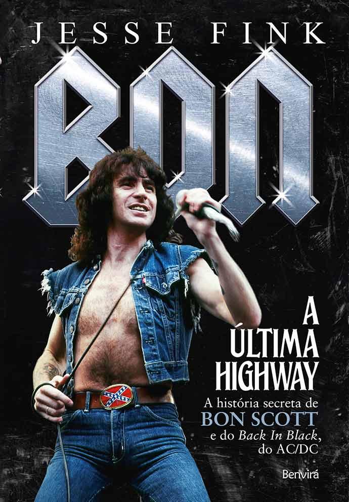 Revista News Bon-A-ultima-highway Biografia de Bon Scott, primeiro e talentoso vocalista do AC/DC