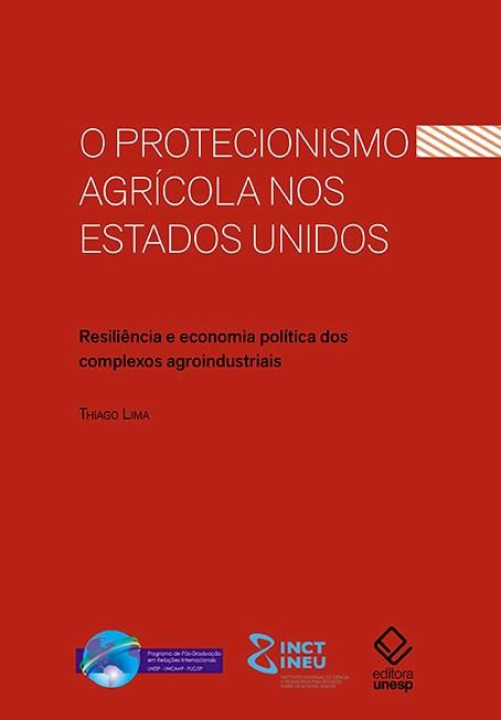 Resiliência e economia política dos complexos agroindustriais - Políticas protecionistas dos EUA submetem-se a interesses de monopólios