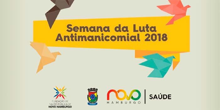 Prefeitura promove a Semana da Luta Antimanicomial 2018 - Novo Hamburgo promove a Semana da Luta Antimanicomial 2018