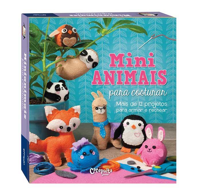 livro Mini Animais para Costurar - Mini animais para costurar é lançamento da Catapulta Editores