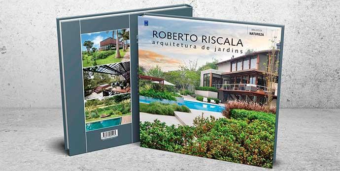 livro do Riscala - Roberto Riscala - Arquitetura de jardins é o novo livro do paisagista