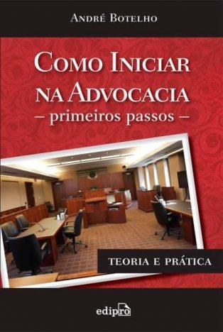 Como Iniciar na Advocacia 314x468 - Dicas de leitura para estudantes de Direito