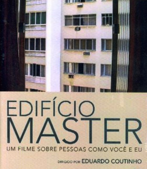 master - Fundação Iberê Camargo apresenta Edifício Master, de Eduardo Coutinho