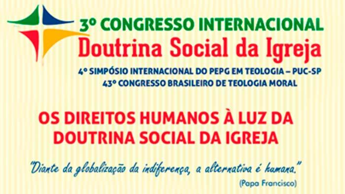 III Congresso Internacional da Doutrina Social da Igreja - Direitos humanos é a pauta de Congresso Internacional em SP