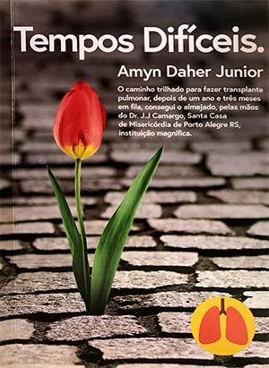 livro tempos difíceis amyn daher jr1 - Livro conta a história de paciente que recebeu pulmão