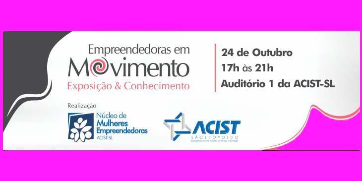 Acist SL empreendedoras em movimento - Núcleo Mulheres Empreendedoras da ACIST-SL promove exposição e palestras