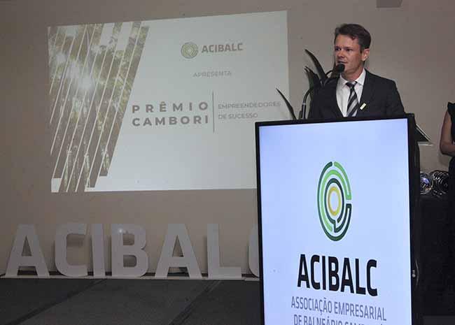 O Presidente da Acibalc Augusto Munchen - Acibalc premia 25 empreendedores em noite de homenagens