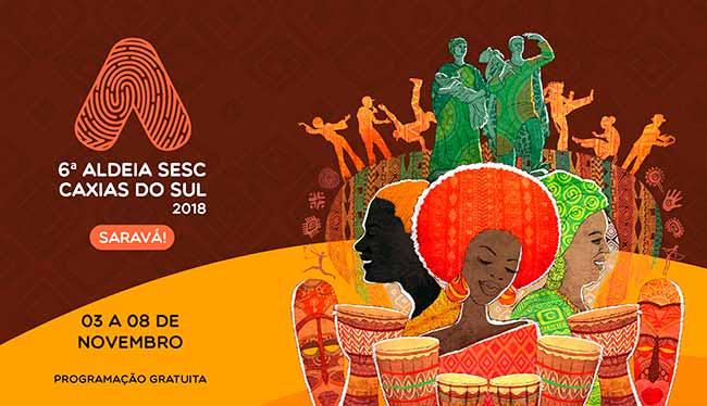 6ª Aldeia Sesc Caxias do Sul - 6ª Aldeia Sesc Caxias do Sul começa neste sábado