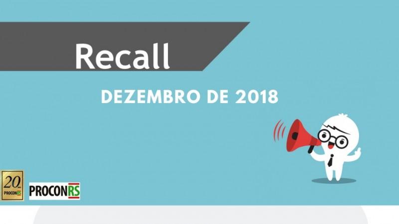 07151347 1578966 GD - ProconRS alerta para recall de dezembro