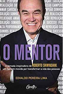 Edvaldo Pereira Lima - A jornada inspiradora de Roberto Shinyashik