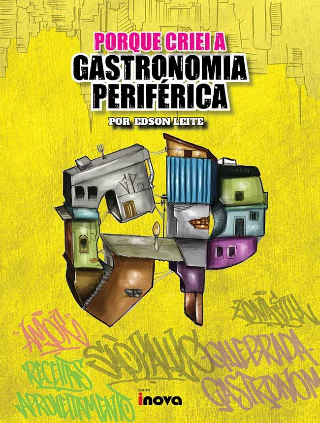 Edson Leitte livro - Gastronomia Periférica é tema de livro de Edson Leitte