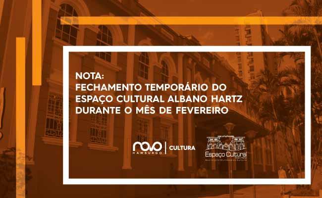 show img.php  - Fechamento temporário do Espaço Cultural Albano Hartz durante o mês de fevereiro