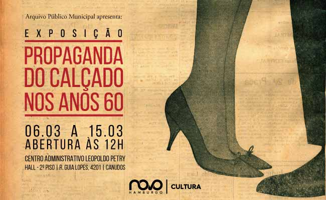 Anúncios antigos de calçado - Publicidade do calçado da década de 1960 é tema de exposição