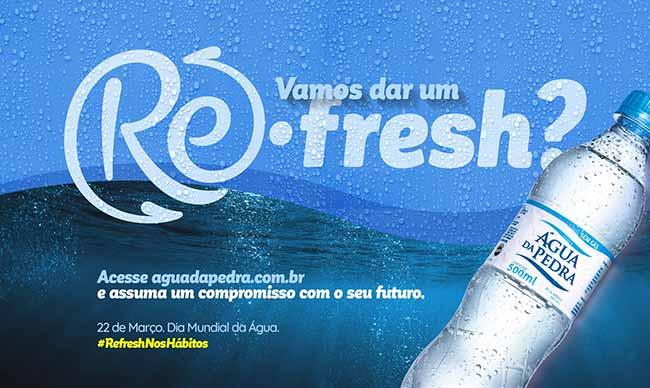 Refresh - Água da Pedra fará ação especial pelo Dia Mundial da Água
