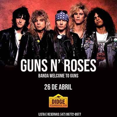 Welcome to Guns flyer - Especial Guns N' Roses invade o palco do Didge BC nesta sexta-feira