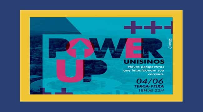 Power Up Unisinos - Ponto de Encontro: Power Up Unisinos 2019