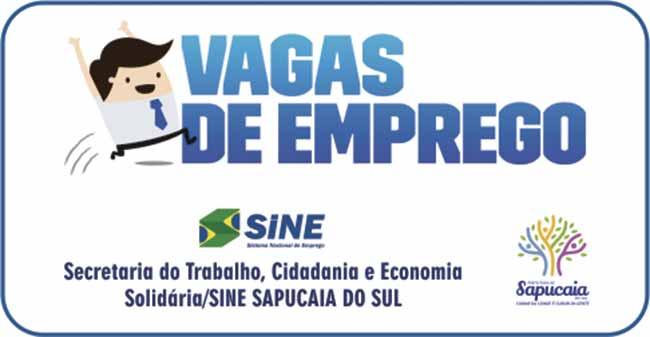 sine sapucaia - Sapucaia do Sul: vagas de emprego para auxiliar de produção e mecânico