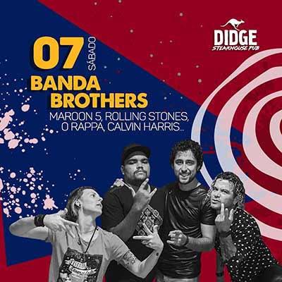 Didge Steakhouse Pub sábado 2 - Banda Brothers invade o Didge BC com repertório dançante neste sábado