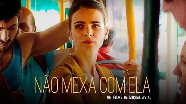 """Não Mexa dom Ela filme israelense - """"Não Mexa com Ela"""" é o filme inédito em Caxias do Sul"""